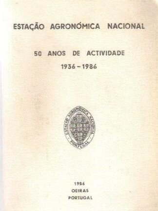 Estação Agronómica Nacional - 50 Anos de Actividade (1936-1986)