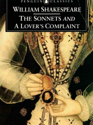 The Sonnets And A Lover's Complaint de William Shakespeare