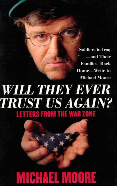 Will They Ever Trust Us Again? de Michael Moore