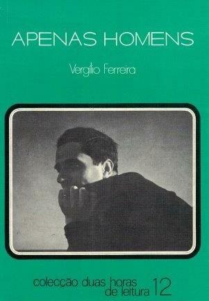 Apenas Homens de Vergílio Ferreira