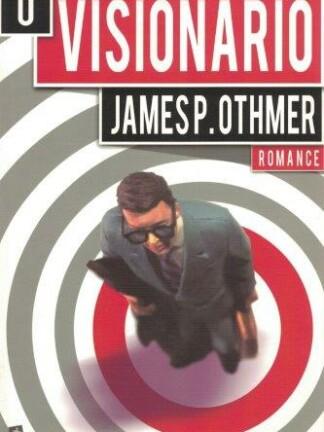 O Visionário de James P. Othmer
