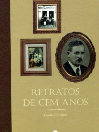 Retratos de Cem Anos de Emília Cardoso