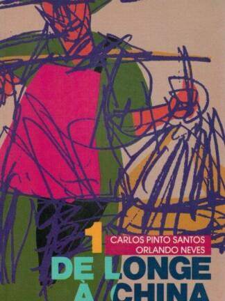 De Longe a China - Tomo I de Carlos Pinto Santos