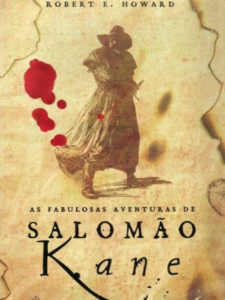 As Fabulosas Aventuras de Salomão Kane de Robert E. Howard