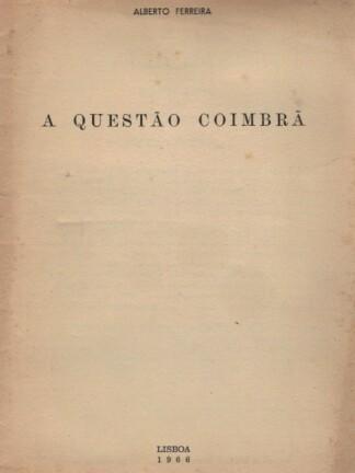 A Questão Coimbrã de Alberto Ferreira