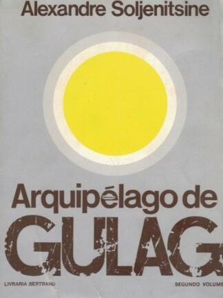 Arquipélago Gulag - 2º Volume de Alexandre Soljenitsine