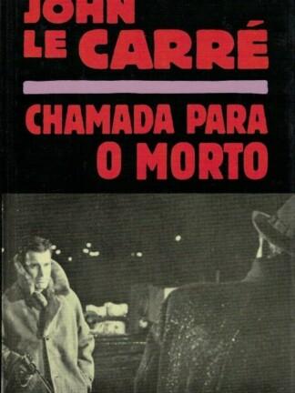 Chamada para o Morte de John Le Carré