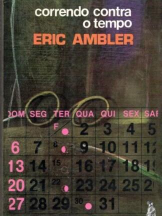 Correndo Contra o Tempo de Eric Ambler