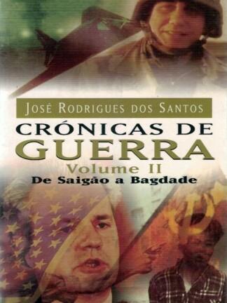 Crónicas de Guerra - De Saigão a Bagdade de José Rodrigues dos Santos