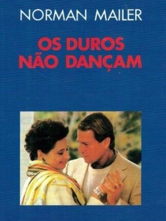 Os Duros Não Dançam de Norman Mailer
