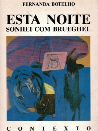 Esta Noite Sonhei com Brueghel de Fernanda Botelho