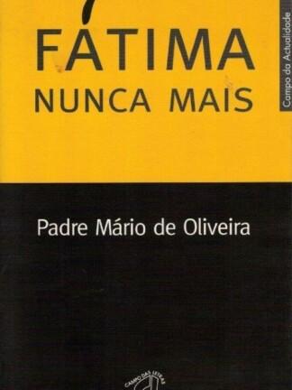 Fátima Nunca Mais de Padre Mário de Oliveira