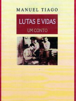 Lutas e Vidas de Manuel Tiago