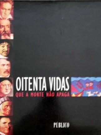 Oitenta Vidas Que a Morte Não Apaga de Fernando Correia da Silva
