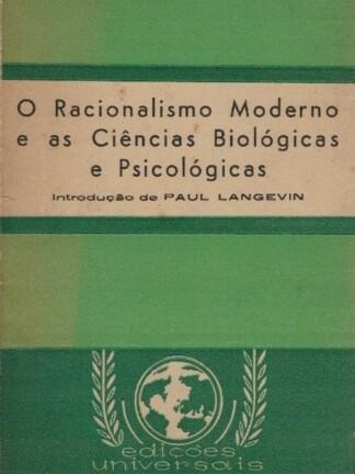 O Racionalismo Moderno e as Ciências Biológicas e PsicológicasO Racionalismo Moderno e as Ciências Biológicas e Psicológicas