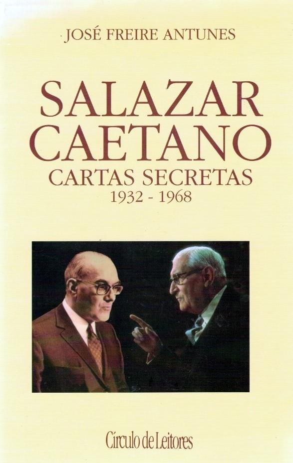 Salazar e Caetano de José Freire Antunes