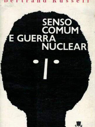 Senso Comum e Guerra Nuclear de Bertrand Russell