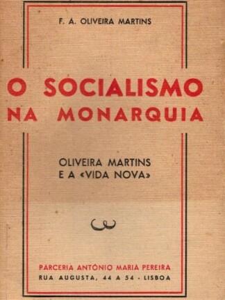 O Socialismo na Monarquia de F. A. Oliveira Martins