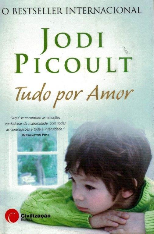 Tudo por Amor de Jodi Picoult