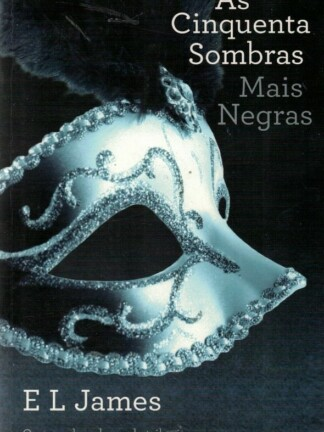 As Cinquentas Sombras - Mais Negras de E. L. James