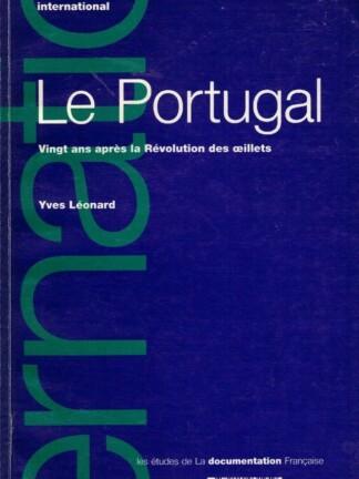 Le Portugal - Vingt ans après la Révolution des oeillets de Yves Léonard