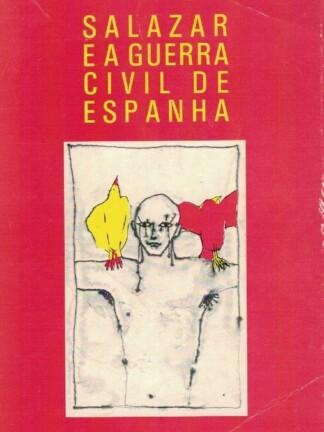 Salazar e a Guerra Civil de Espanha de César Oliveira
