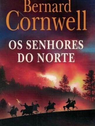 Os Senhores do Norte de Bernard Cornwell
