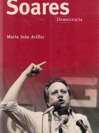 Soares - Democracia de Maria João Avillez