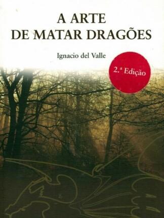 A Arte de Matar Dragões de Ignacio del Valle