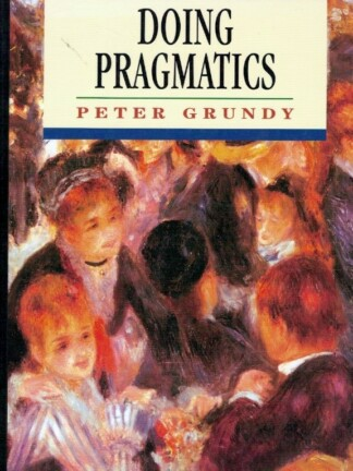 Doing Pragmatics de Peter Grundy