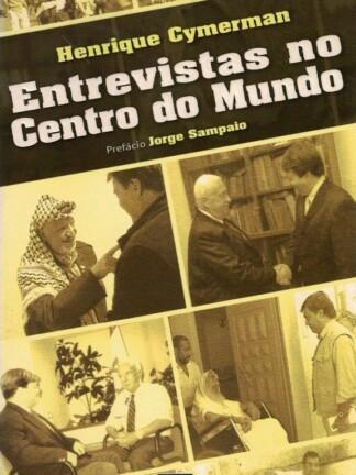 Entrevista no Centro do Mundo de Henrique Cymerman