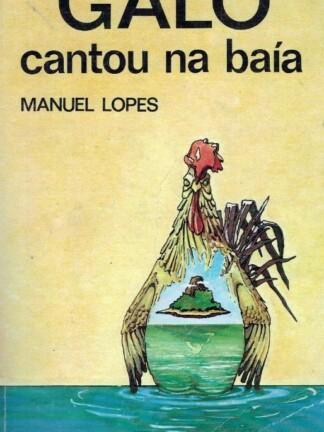 Galo Cantou na Baía de Manuel Lopes