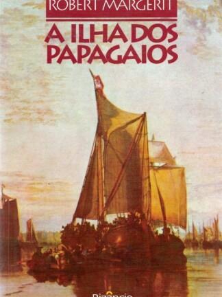 A Ilha dos Papagaios de Robert Margerit