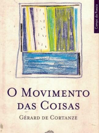 O Movimento das Coisas Gérard de Cortanze