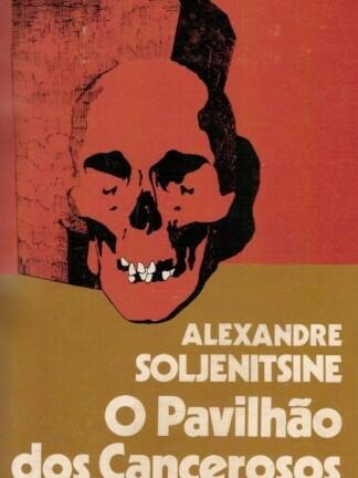 O Pavilhão dos Cancerosos de Alexandre Soljenitsine