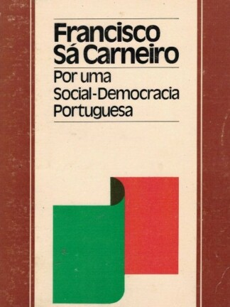 Por uma Social-Democracia Portuguesa de Francisco Sá Carneiro