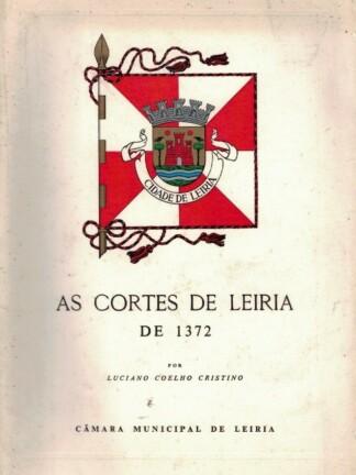 As Cortes de Leiria de 1372 de Luciano Coelho Cristino