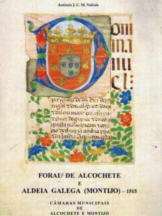 Foral de Alcochete e Aldeia Galega (Montijo) de António J. C. M. Nabais