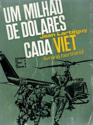Um Milhão de Dólares Cada Viet de Jean Lartéguy