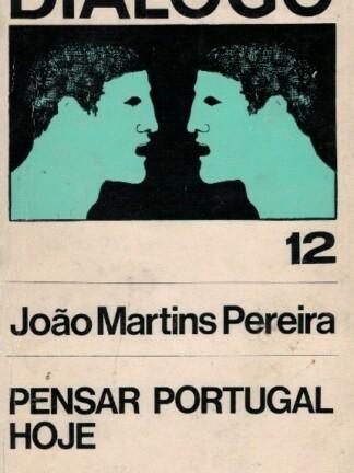 Pensar Portugal Hoje de João Martins Pereira
