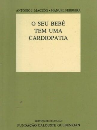 O Seu Bebé Tem Uma Cardiopatia de António Macedo