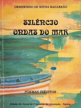 Silêncio - Ondas do Mar de Ormerindo de Sousa Bagarrão