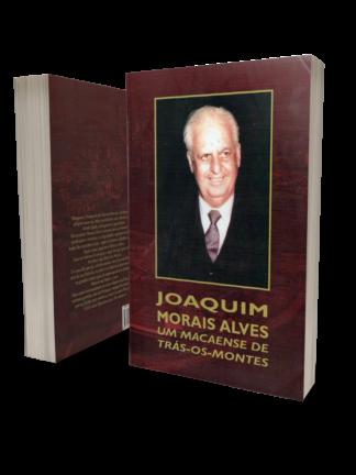 Joaquim Morais Alves: um Macaense de Trás-os-Montes de João C. Reis