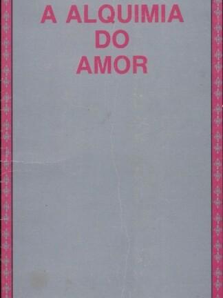 A Alquimia do Amor de Yvette K. Centeno