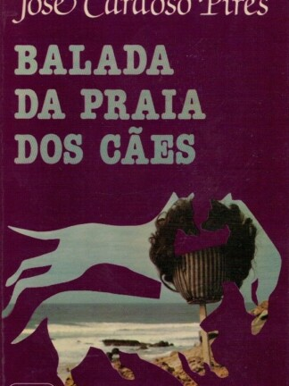 Balada da Praia dos Cães de José Cardoso Pires