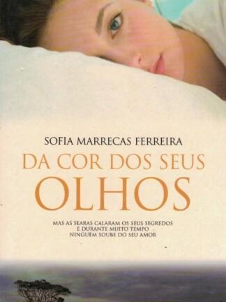 Da Cor dos Seus Olhos de Sofia Marrecas Ferreira