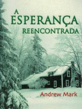 A Esperança Reencontrada de Andrew Mark
