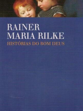Histórias do Bom Deus de Rainer Maria Rilke
