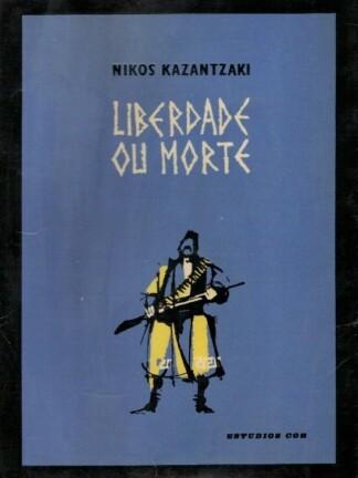Liberdade ou Morte de Nikos Kazantzaki