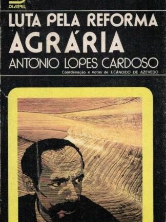 Luta Pela Reforma Agrária de António Lopes Cardoso
